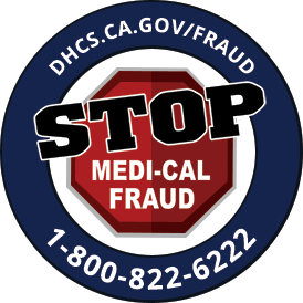 Stop Fraud logo. dhcs.ca.gov/fraud, 1-800-822-6222,